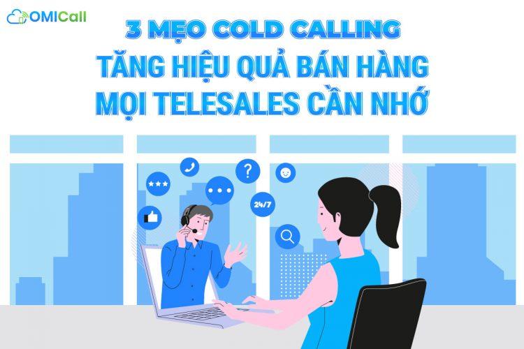 3 mẹo cold calling tăng hiệu quả bán hàng mọi telesales cần nhớ