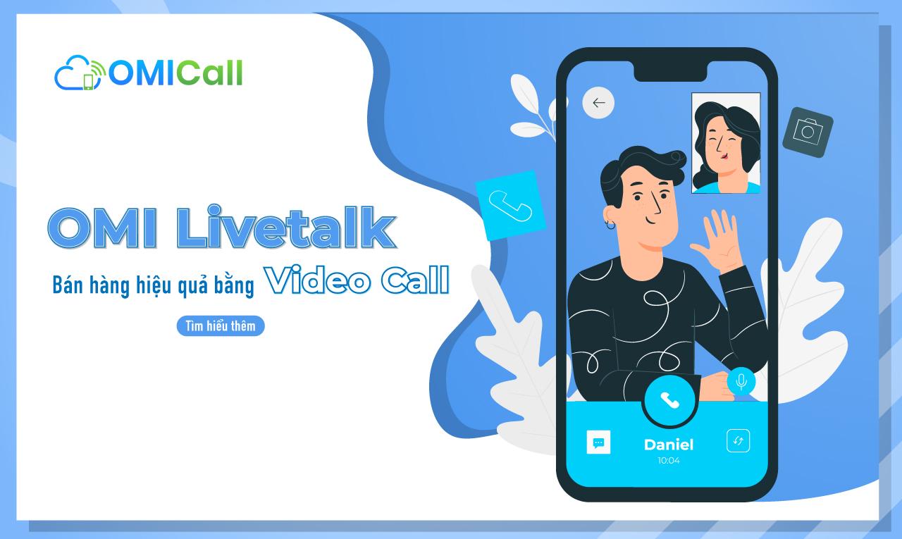 OMI Live Talk giúp doanh nghiệp bán hàng hiệu quả qua Video Call