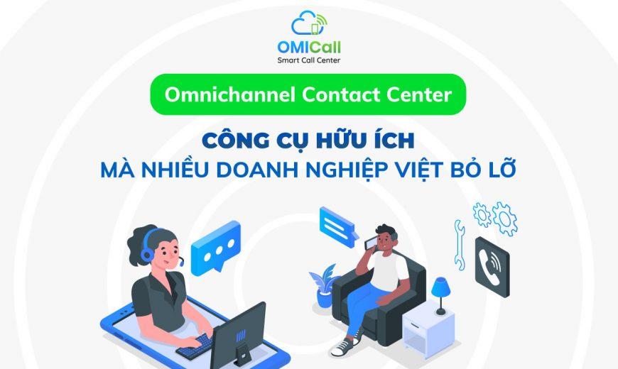 Omnichannel Contact Center: công cụ hữu ích mà nhiều doanh nghiệp Việt bỏ lỡ