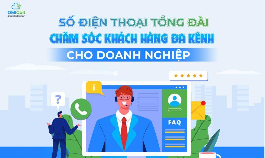 Số điện thoại tổng đài chăm sóc khách hàng đa kênh