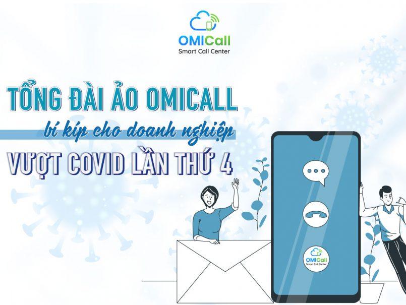 Tổng đài ảo OMICall - Bí kíp dành cho doanh nghiệp vượt qua mùa COVID thứ 4